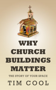 Why Church Buildings Matter